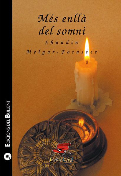 Mes Enlla Del Somni por Shaudin Melgar-foraster
