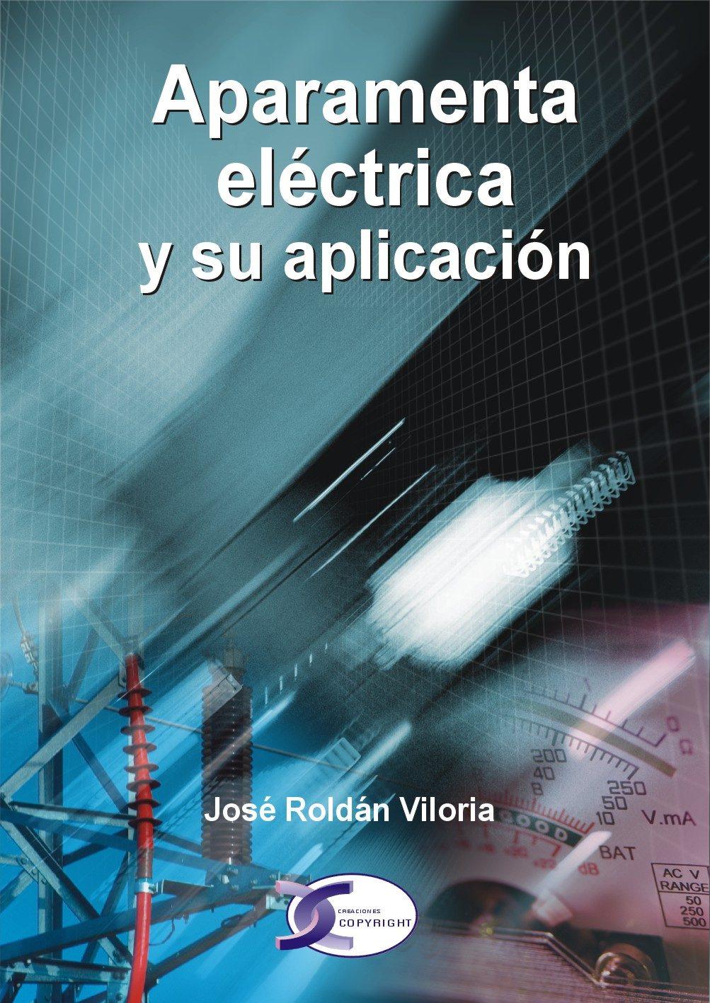 aparamenta electrica y su aplicacion-jose roldan viloria-9788496300170