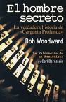 El Hombre Secreto: La Verdadera Historia De Garganta Profunda por Bob Woodward epub