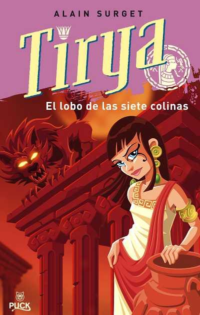 Tirya Y El Lobo De Las Siete Colinas por Alain Surget