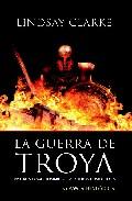 La Guerra De Troya: Vivieron Como Hombres, Combatieron Como Diose S por Lindsey Davis Gratis
