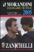 Il Morandini Dizionario Dei Film 2005 por Luisa Laura;                                                                                                                                                                                                          Morando Morandini epub