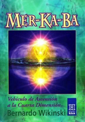 MER KA BA: VEHICULO DE ASCENSION A LA CUARTA DIMENSION | BERNARDO ...