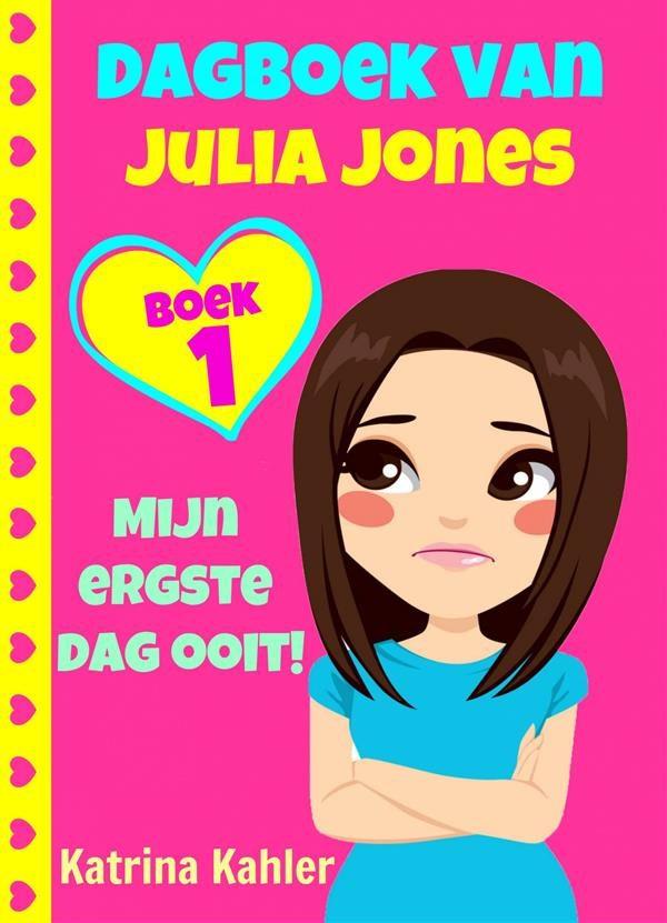 dagboek van julia jones - boek 1 'mijn ergste dag ooit!' (ebook)-katrina kahler-9781507155080