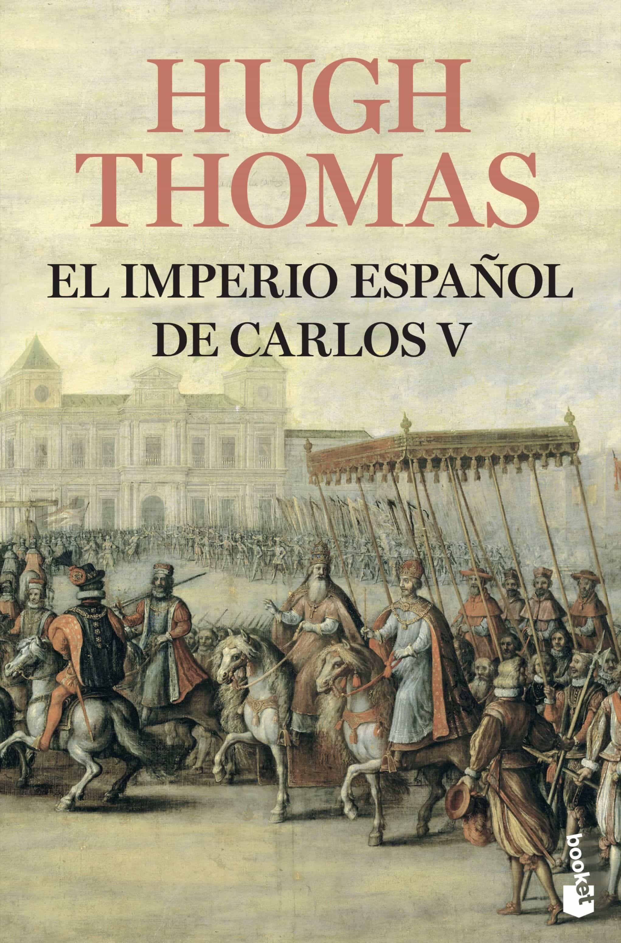 El Imperio Español De Carlos V (1522-1558) por Hugh Thomas