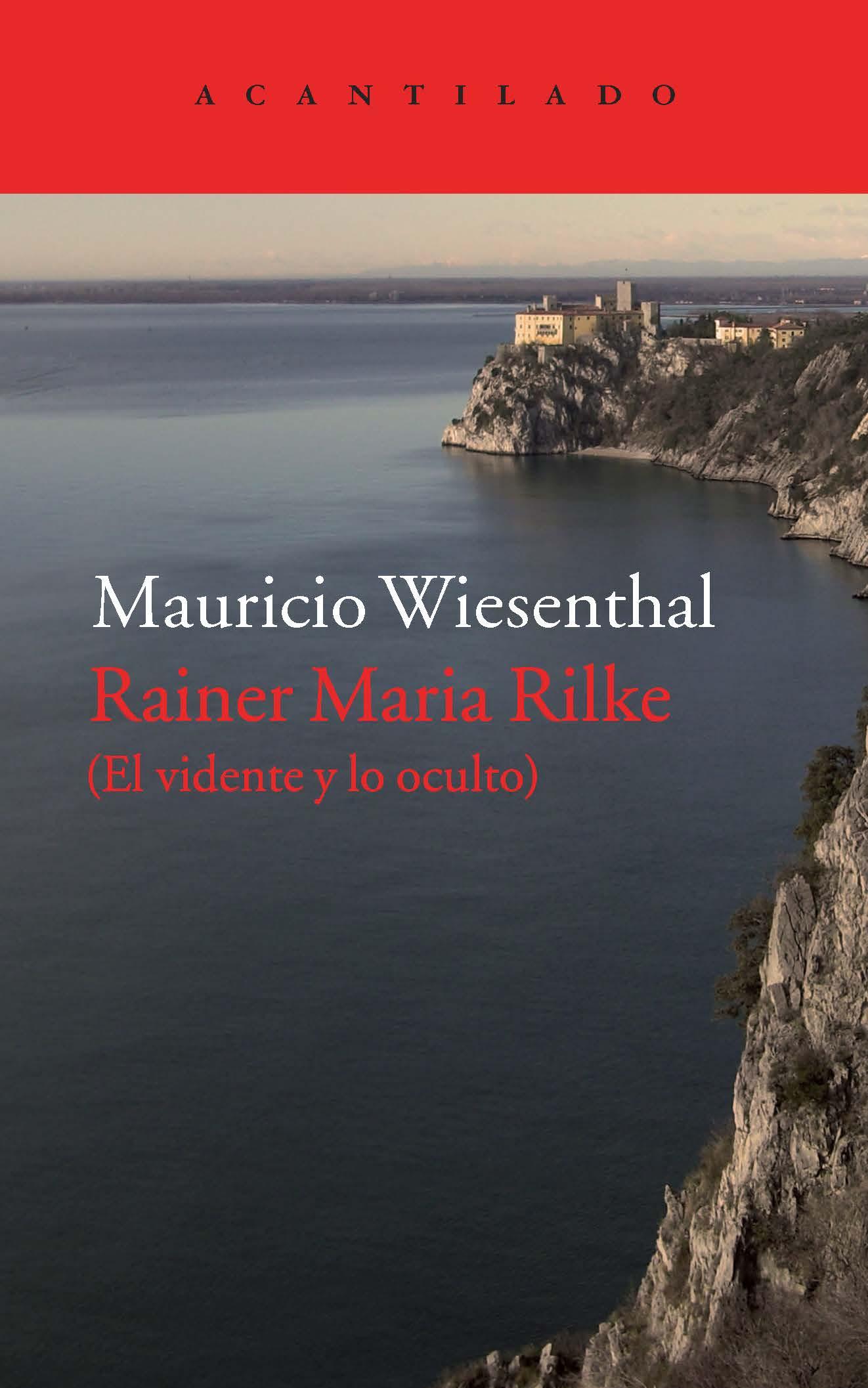 rainer maria rilke: el vidente y lo oculto-mauricio wiesenthal-9788416011780