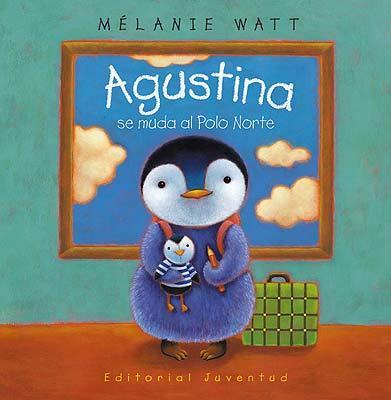 Agustina Se Muda Al Polo Norte por Melanie Watt epub