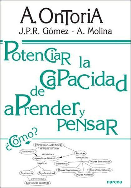 potenciar la capacidad de aprender y pensar: modelos mentales y t ecnicas de aprendizaje-enseñanza-antonio ontoria-j.p.r. gomez-a. molina-9788427712980