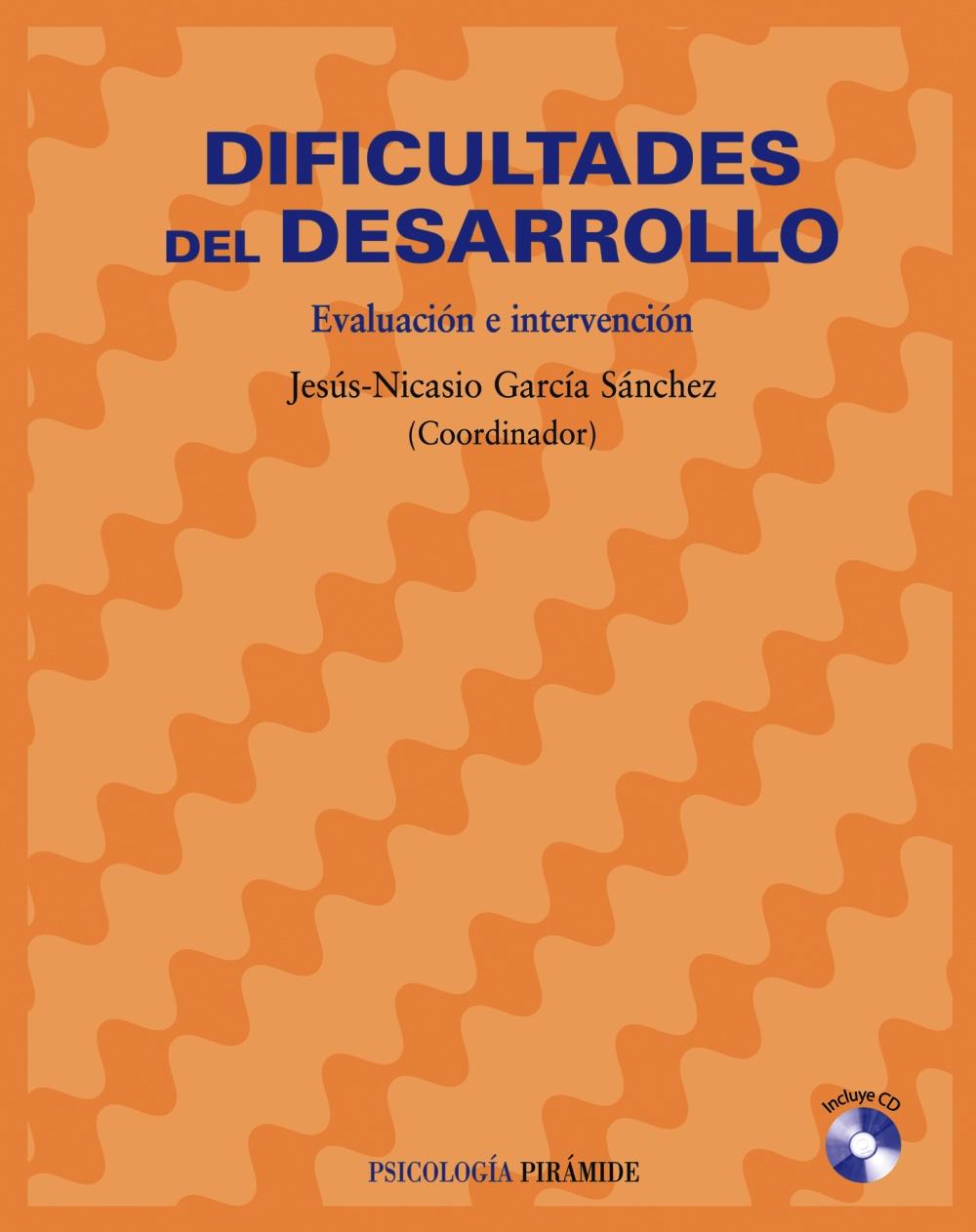 Dificultades Del Desarrollo: Evaluacion E Intervencion por Jesus-nicasio Garcia-sanchez Gratis