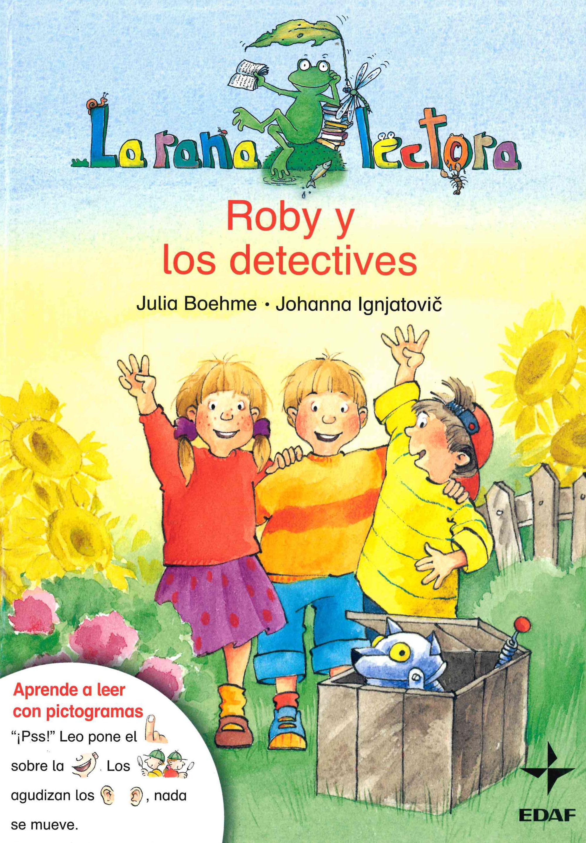 Roby Y Los Detectives (la Rana Lectora: + 5 Años) por Julia Boehme epub