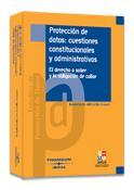 Proteccion De Datos Cuestiones Constitucionales Y Administrativas por Isabel-cecilia Castillo Vazquez