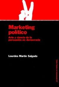 marketing politico: arte y ciencia de la persuasion en democracia-lourdes martin salgado-9788449312380