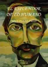 El Esplendor De Lo Humano (2ª Ed.) por Preciada Azancot