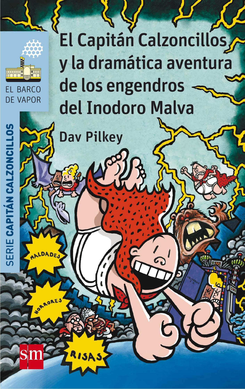 10 El Capitan Calzoncillos Y La Dramatica Aventura De Los Engen- Dros  Del Inodoro Malva por Dav Pilkey