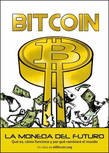 Bitcoin. La Moneda Del Futuro por Juan Manuel Gonzalez Otero