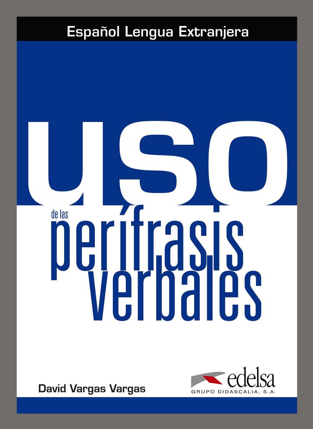 Uso De Las Perífrasis Verbales por Vv.aa.