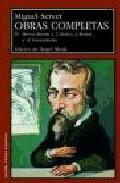 Obras Completas (vol. Iv): Servet Frente A Calvino, A Roma Y Al L Uteranismo por Miguel Servet