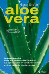 El Gran Libro Del Aloe Vera por Lourdes Prat;                                                                                    Teresa Ribo