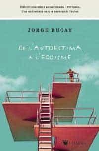 De L Autoestima A L Egoisme por Jorge Bucay Gratis