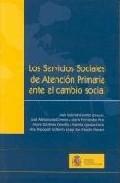 Servicios Sociales De Atencion Primaria Ante El Cambio Social por Vv.aa.