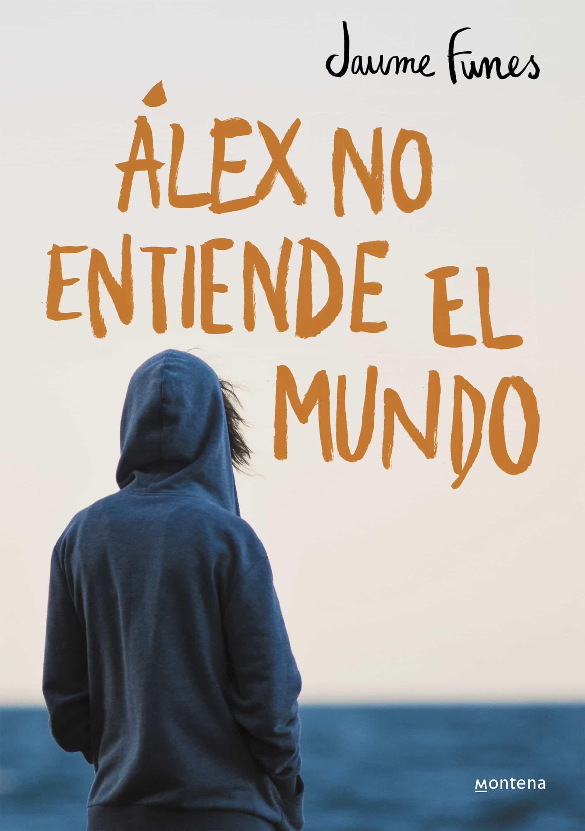 alex no entiende el mundo   jaume funes   comprar libro 9788490430880