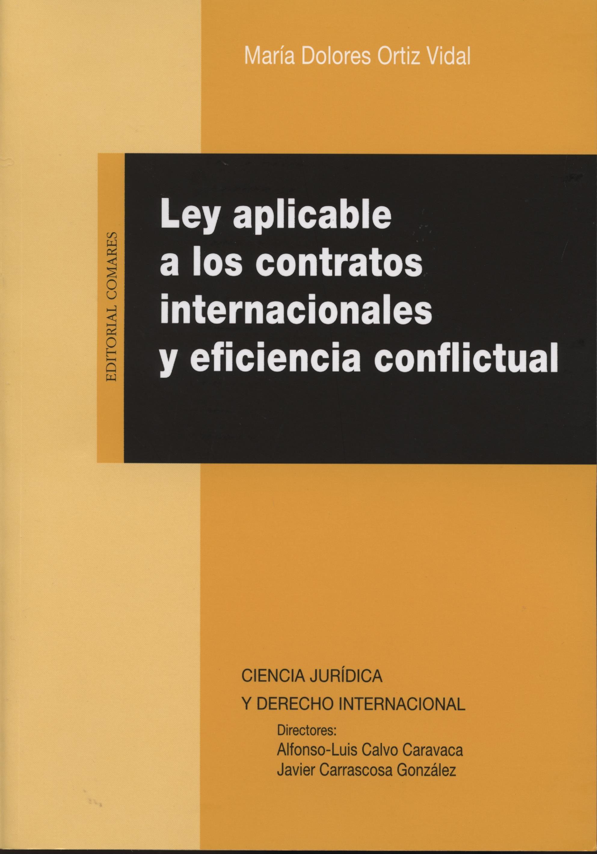 Ley Aplicable A Los Contratos Internacionales Y Eficiencia Conflictual por Mº Dolores Ortiz Vidal