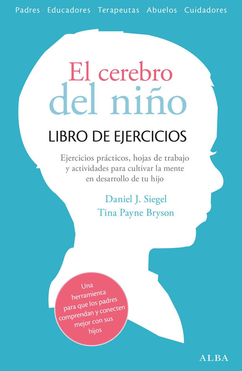 el cerebro del niño: libro de ejercicios-daniel j. siegel-9788490651780
