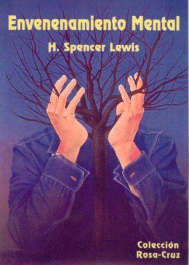 Envenenamiento Mental por Harvey Spencer Lewis