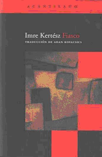 Fiasco por Imre Kertesz