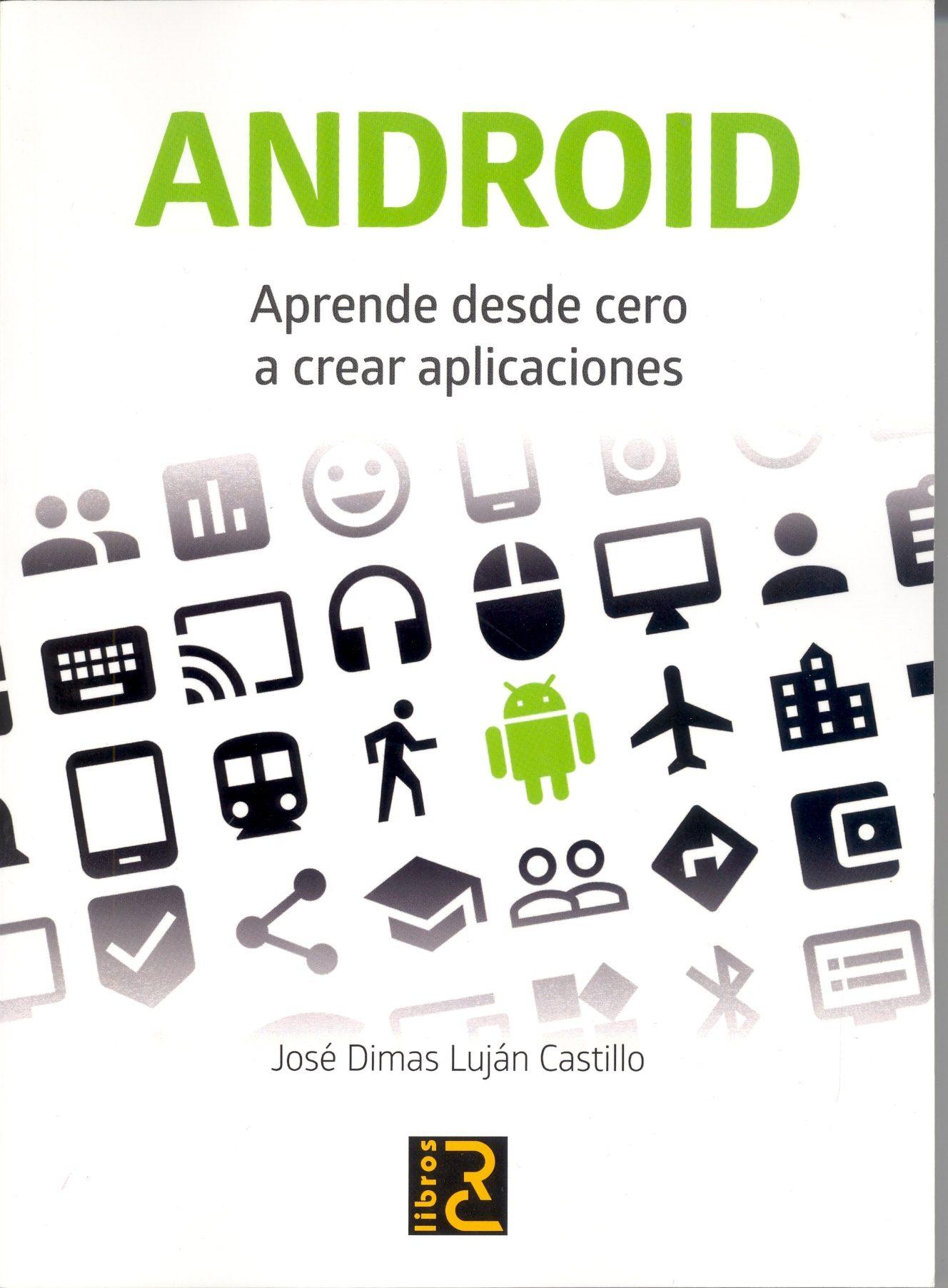 Android aprende desde cero a crear aplicaciones jose dimas android aprende desde cero a crear aplicaciones jose dimas lujan castillo 9788494305580 fandeluxe Image collections