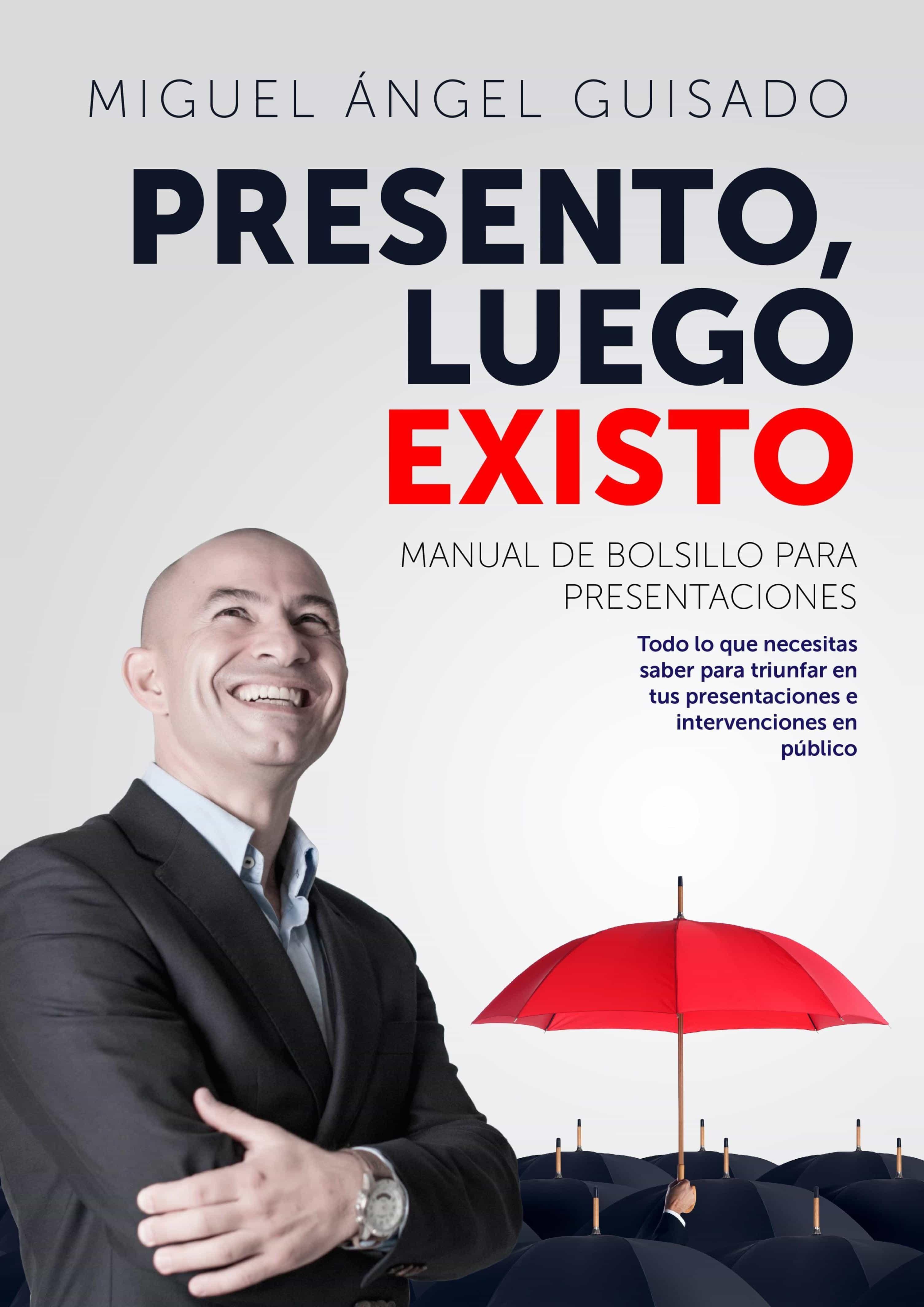 Presento, Luego Existo   por Miguel Angel Guisado Darias