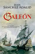 Galeon: Las Aventuras De Un Navegante Español Del Siglo Xvii En L A Travesia Del Atlantico por Jesus Sanchez Adalid