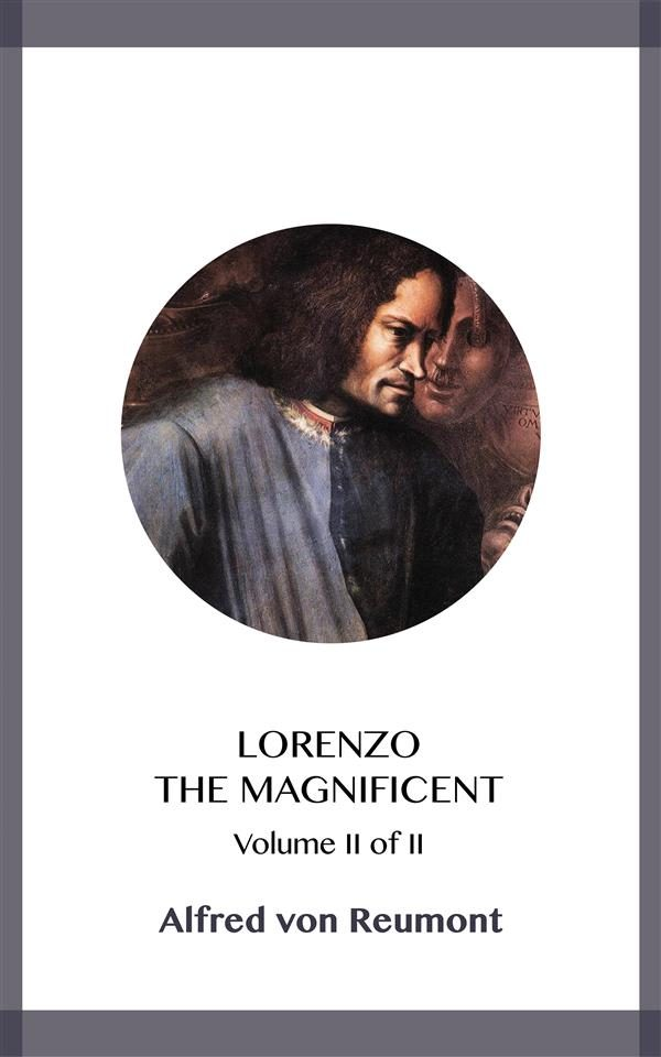 lorenzo the magnificent volume ii (ebook)-alfred von reumont-9788828370680