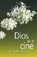 Dios En El Cine por Raul Hector Mora Lomeli