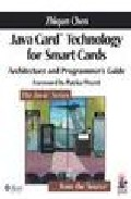 Java Card Technology For Smart Cards: Architecture And Programmer  S Guide Foreword By Patrice Peyret por Zhiqun Chen Gratis