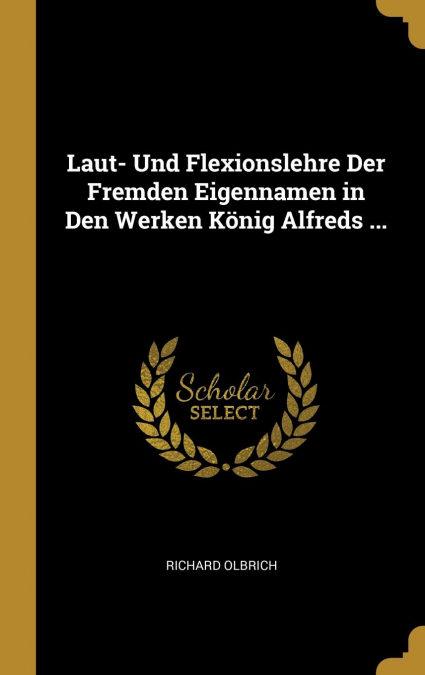 Laut- Und Flexionslehre Der Fremden Eigennamen In Den Werken König Alfreds ... PDF Descargar