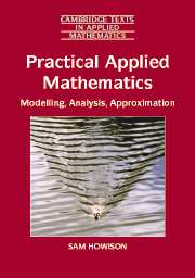 Practical Applied Mathematics: Modelling, Analysis, Approximation por Sam Howson