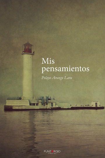 Mis Pensamientos   por Pelayo Arango Lara epub