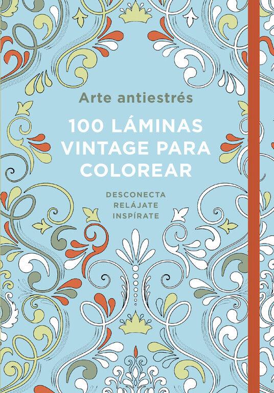 ARTE ANTIESTRÉS: 100 LÁMINAS VINTAGE PARA COLOREAR   WENDY DAVIES ...