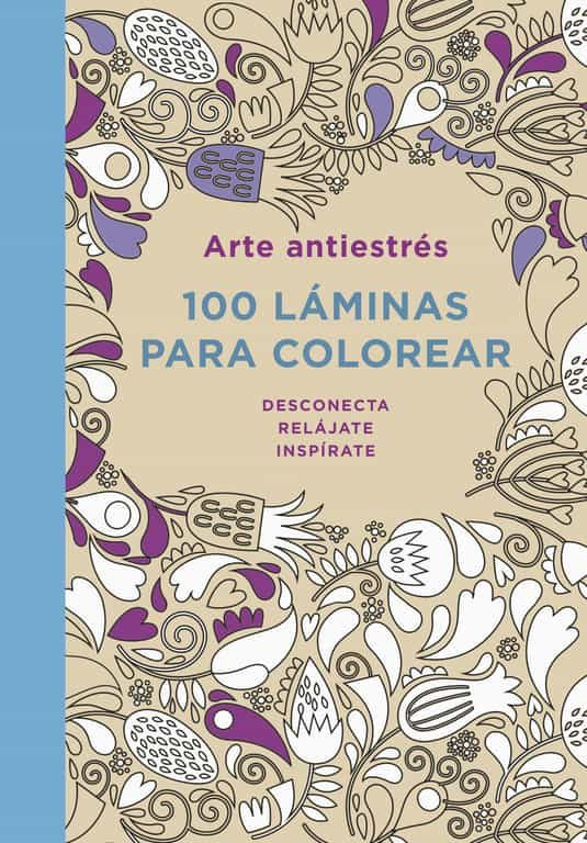 ARTE ANTIESTRES: 100 LAMINAS PARA COLOREAR | VV.AA. | Comprar Libro ...