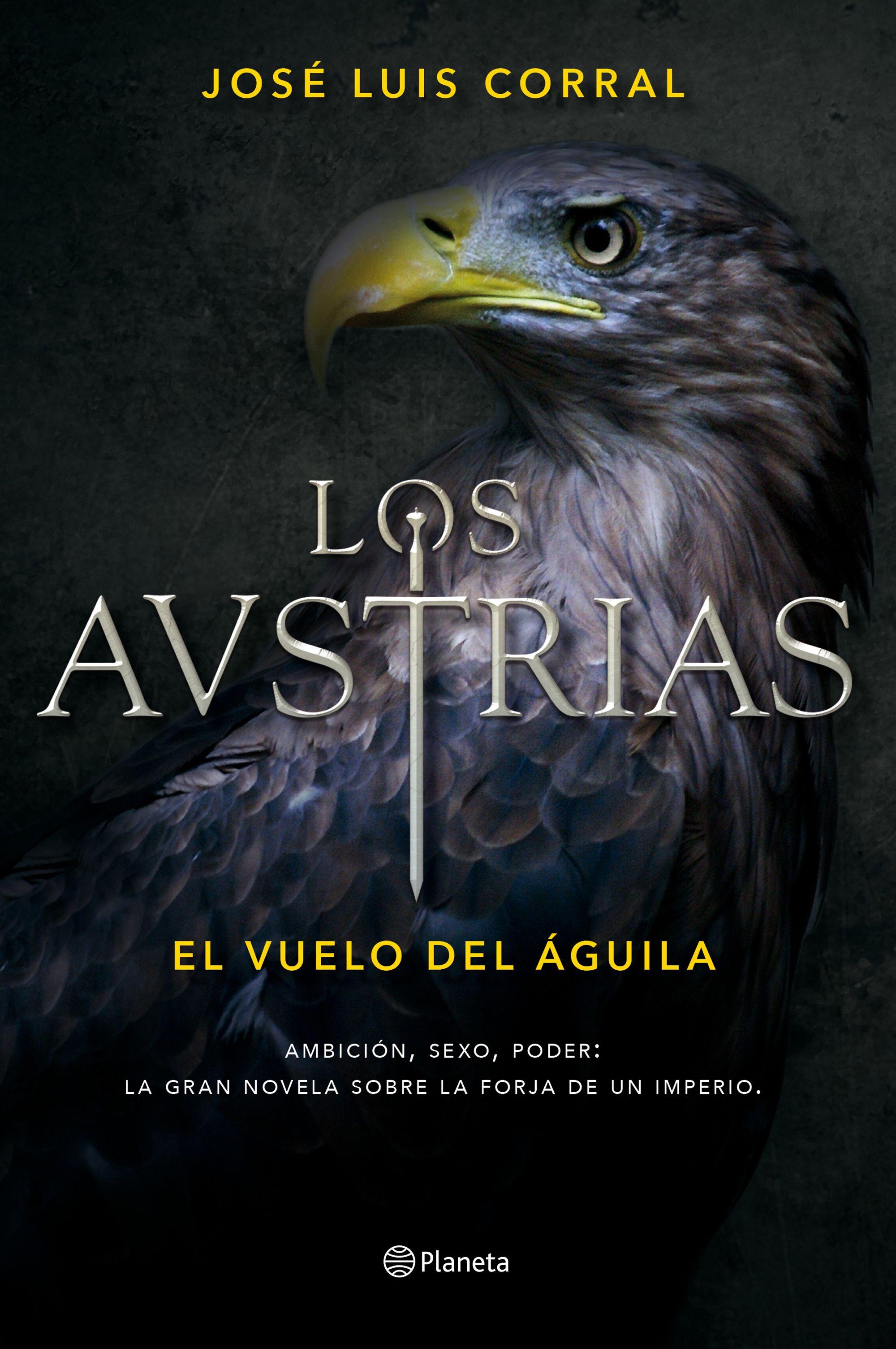 LOS AUSTRIAS. EL VUELO DEL ÁGUILA | JOSE LUIS CORRAL | Comprar libro ...