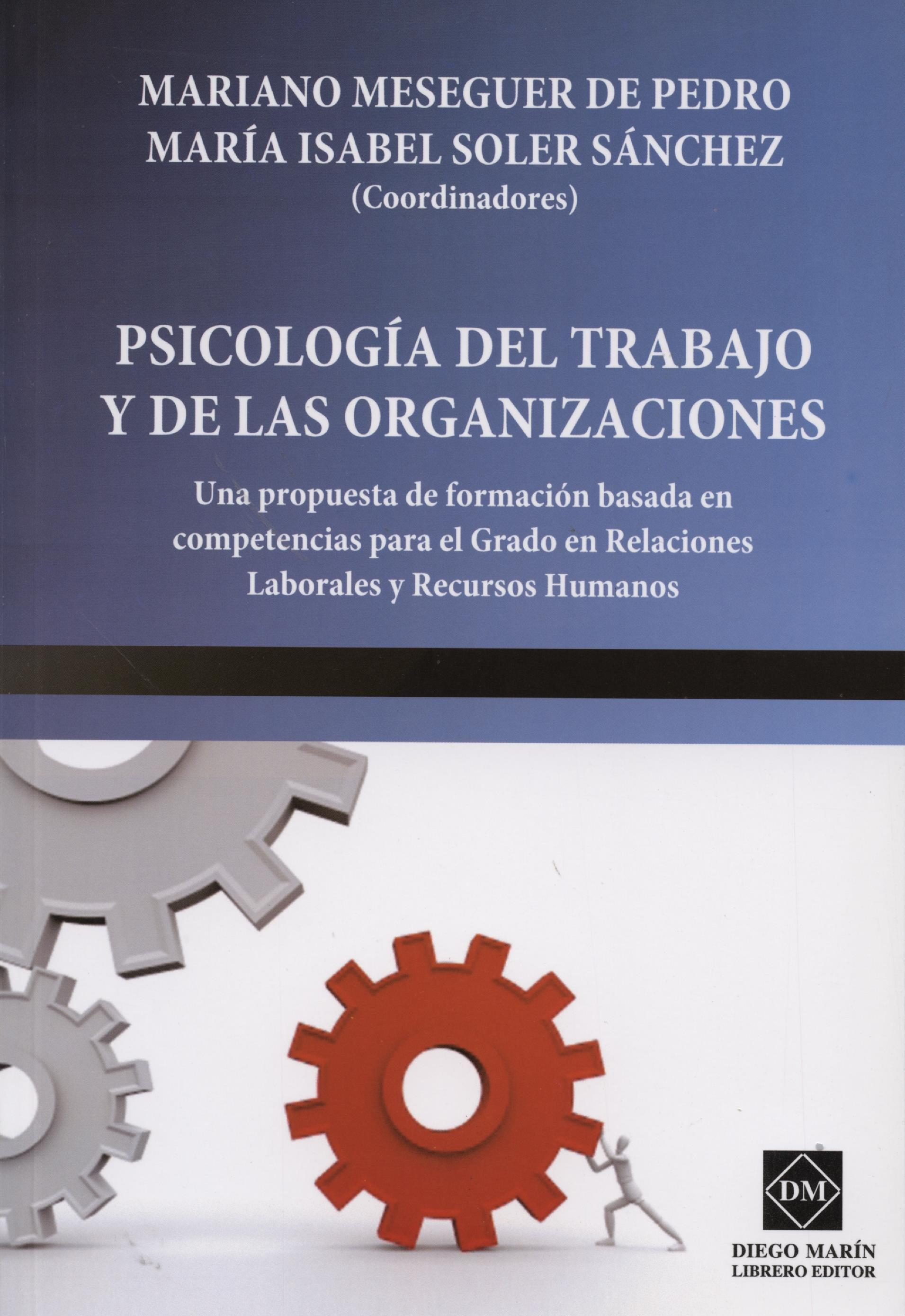 Psicologia Del Trabajo Y De Las Organizaciones (2ª Ed) por Mariano Meseguer De Pedro