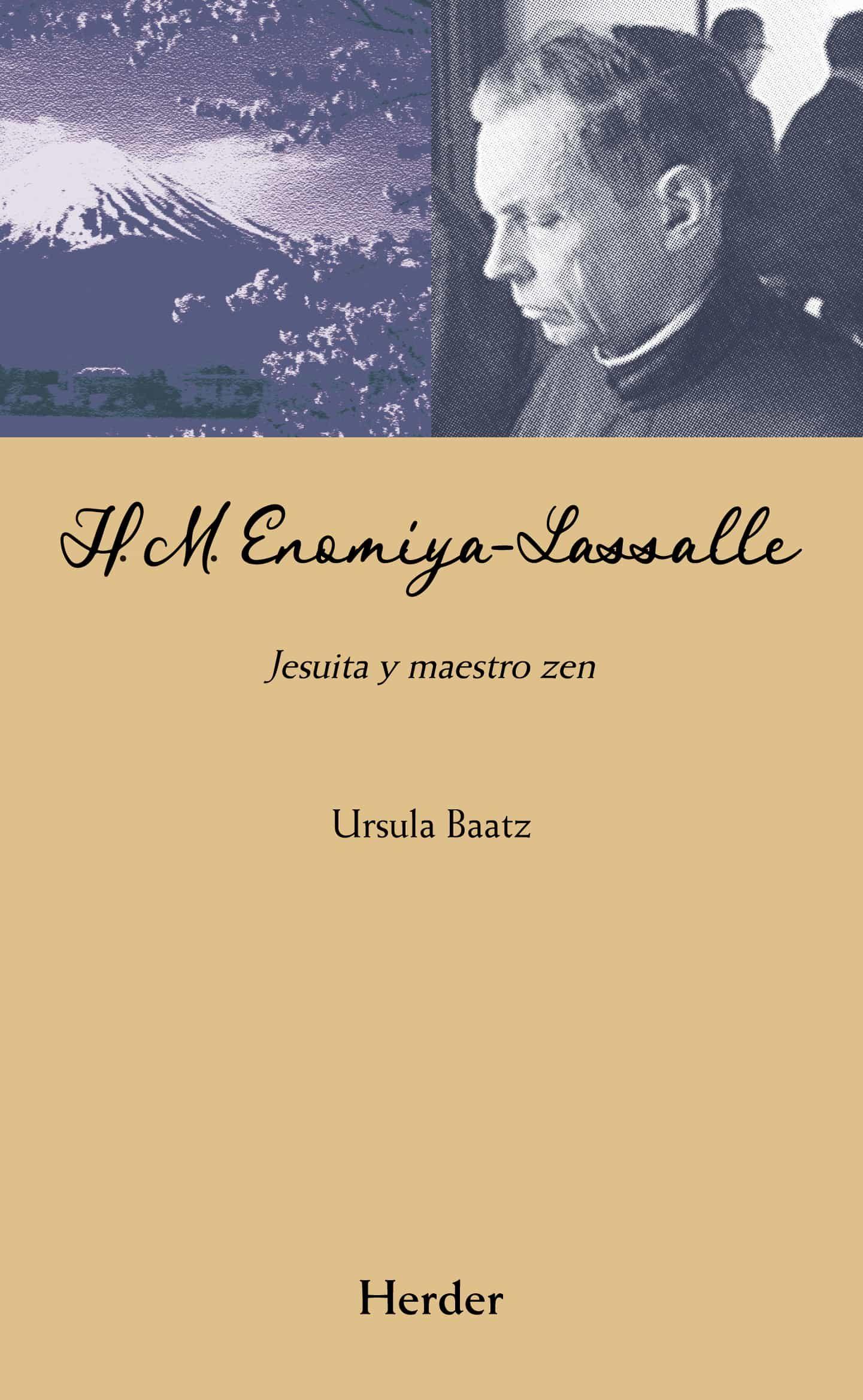 H.m. Enomiya-lasalle Jesuita Y Maestro Zen por Ursula Baatz