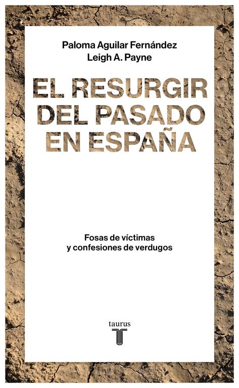 El Resurgir Del Pasado En España por Paloma Aguilar Fernandez;                                                           A. Payne Leigh