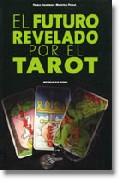 El Futuro Revelado Por El Tarot por Franca Feslikeria Gratis