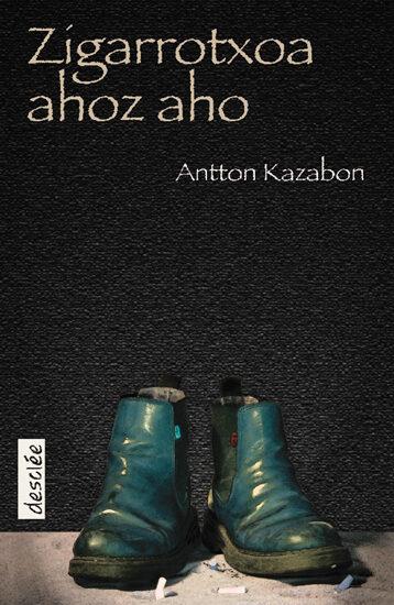 zigarrotxoa ahoz aho-antton kazabon-9788433019790