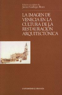 La Imagen De Venecia En La Cultura De La Restauracion Arquitecton Ica por Javier (ed.) Gallego Roca Gratis