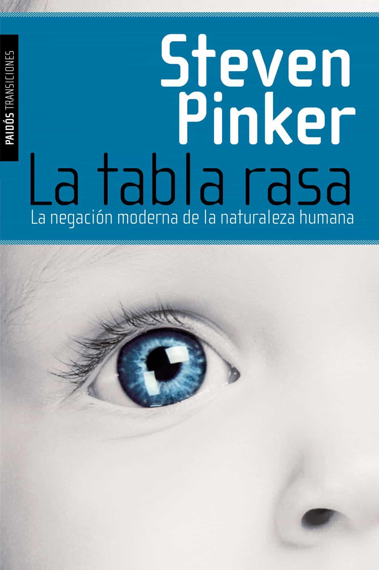 la tabla rasa: la negacion moderna de la naturaleza humana-steven pinker-9788449322990
