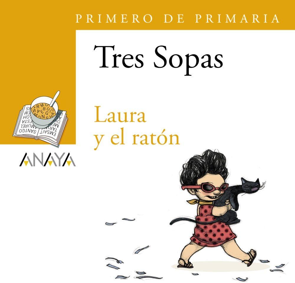 Tres Sopas: Laura Y El Raton (1º Educacion Primaria) (blister) por Vv.aa. epub