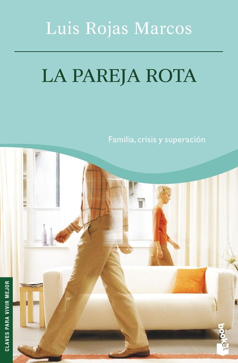 LA PAREJA ROTA | LUIS ROJAS MARCOS | Comprar libro 9788467026290